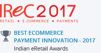 'Best eCommerce Payment Innovation - 2017' by Franchise India at the Indian eRetail Awards