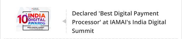 Declared 'Best Digital Payment Processor' at IAMAI's India Digital Summit