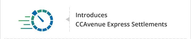 Introduces CCAvenue Express Settlements