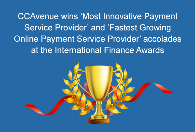 CCAvenue wins 'Most Innovative Payment Service Provider' and 'Fastest Growing Online Payment Service Provider' accolades at the International Finance Awards