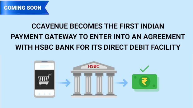 CCAvenue becomes the first Indian payment gateway to enter into an agreement with HSBC Bank for its Direct Debit facility