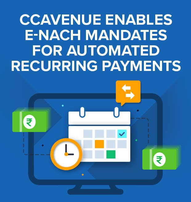 CCAvenue enables e-NACH Mandates for automated recurring payments