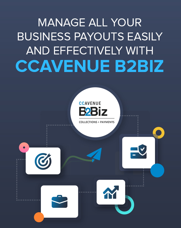 Manage all your Business payouts easily and effectively with CCAvenue B2Biz