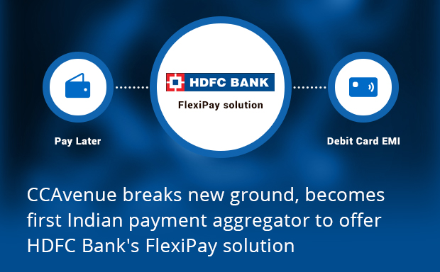 CCAvenue breaks new ground, becomes first Indian payment aggregator to offer HDFC Bank's FlexiPay solution
